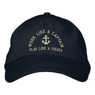 Work Like A Captain Play Like A Pirate Embroidered Hat