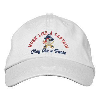 Work Like A Captain Play Like A Pirate Embroidery Baseball Cap