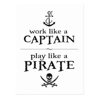 Work Like a Captain, Play Like a Pirate Postcard