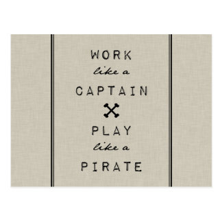 Work Like A Captain Play Like A Pirate Postcard