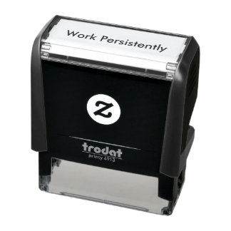 """Work Persistently"" Self Inking Stamp"