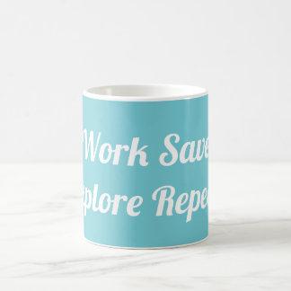 Work Save Explore Repeat Mug