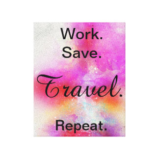 Work Save Travel Repeat Canvas Print