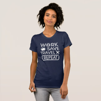Work Save Travel Repeat - For Photographers T-Shirt