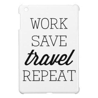 Work Save Travel Repeat iPad Mini Cover