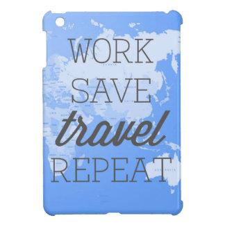 Work Save Travel Repeat iPad Mini Covers