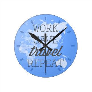 Work Save Travel Repeat Round Clock