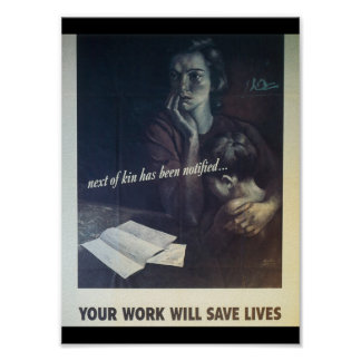 Work Saves Lives World War 2 Poster