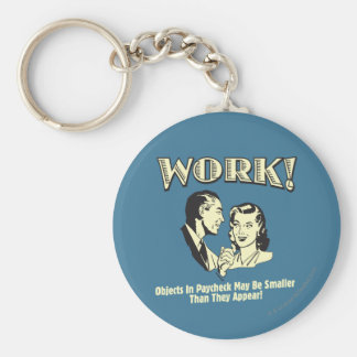 Work: Smaller Than They Appear Key Ring