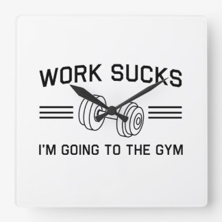 Work Sucks I'm Going To the Gym Square Wall Clock