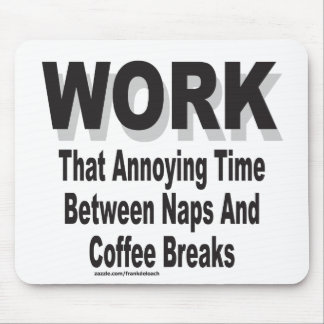 WORK THAT ANNOYING TIME MOUSE PAD