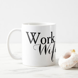 Work Wife custom Coffee Mug