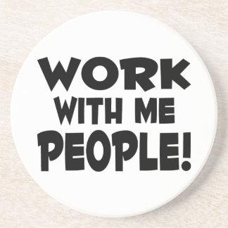 Work With Me People Team Work Coaster
