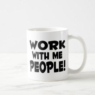 Work With Me People Team Work Basic White Mug