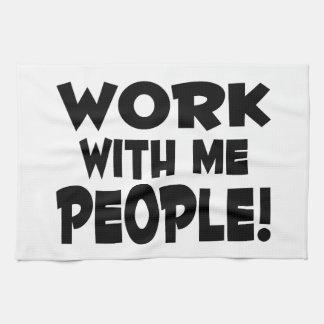 Work With Me People Team Work Tea Towel