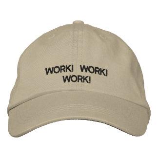 WORK! WORK! WORK! Hat Embroidered Baseball Caps