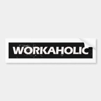 Workaholic Bumper Sticker