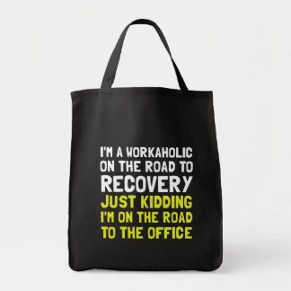 Workaholic Grocery Tote Bag