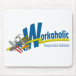 Workaholic Respectable Addiction Mousemats