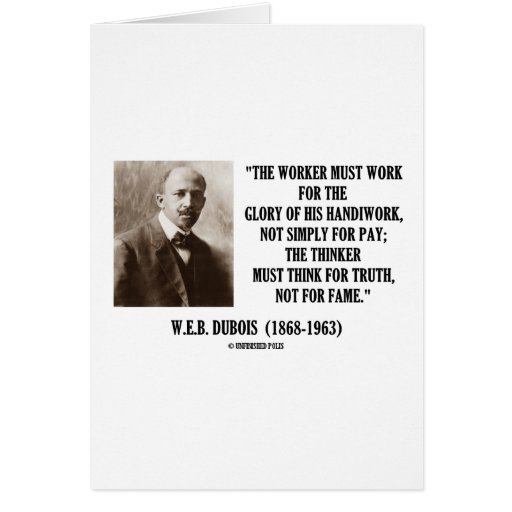 Worker Must Work For Handiwork Thinker Truth Quote Greeting Card