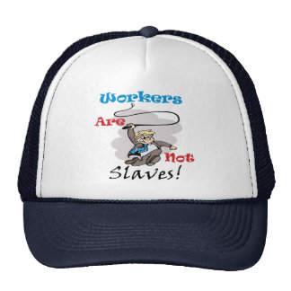 Workers Are Not Slaves Cap