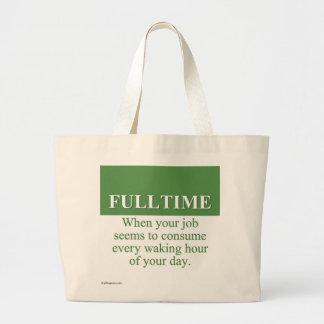 Working a Fulltime Job (3) Jumbo Tote Bag