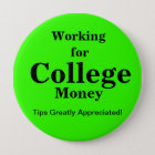 Working for College Money Button