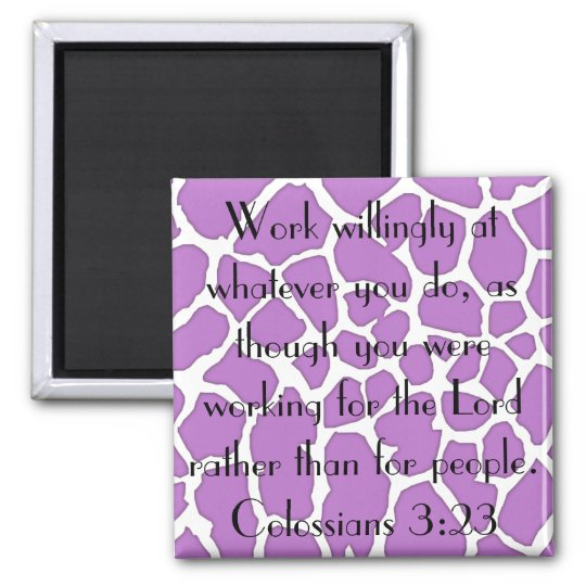 working for the Lord bible verse Colossians 3:23 Magnet