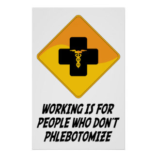 Working Is For People Who Don t Phlebotomize Print