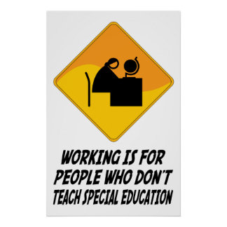 Working Is For People Who Don t Teach Special Educ Print