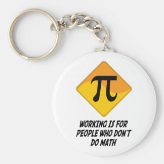 Working Is For People Who Don't Do Math Basic Round Button Key Ring