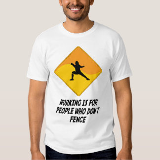 Working Is For People Who Don't Fence Tshirt