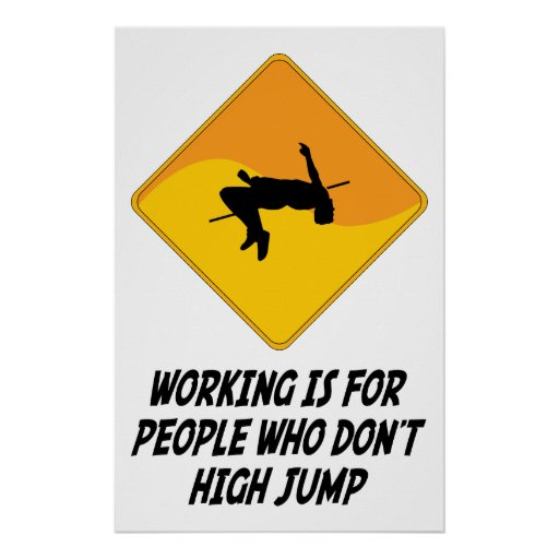 Working Is For People Who Don't High Jump Poster