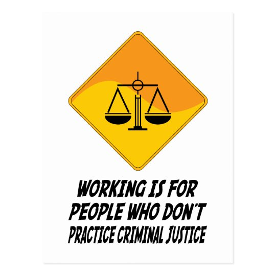 Working Is For People Who Don't Practice Criminal Postcard