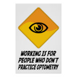 Working Is For People Who Don't Practice Optometry Poster