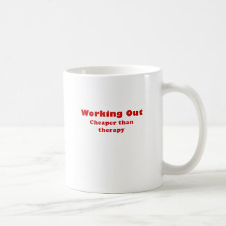 Working Out Cheaper than Therapy Classic White Coffee Mug