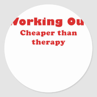 Working Out Cheaper than Therapy Round Sticker