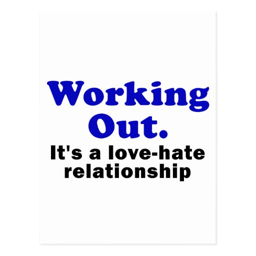 Working Out its a Love Hate Relationship Postcard