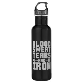 Workout Motivation - Blood, Sweat, Tears, and Iron 710 Ml Water Bottle