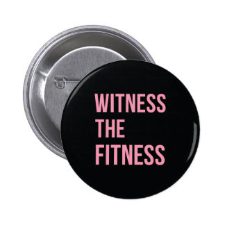 Workout Quote Witness The Fitness Black Pink 6 Cm Round Badge