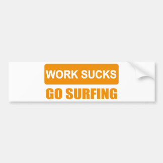 works sucks go surfing bumper sticker