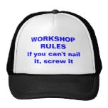 WORKSHOP RULESIf you can't nail it, screw it Trucker Hats
