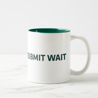 WorkWriteSubmitWait Two-Tone Coffee Mug