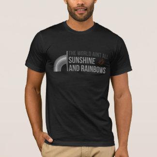 World Aint All Sunshine and Rainbows T-Shirt