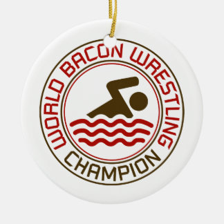 World Bacon Wrestling Champion Round Ceramic Decoration