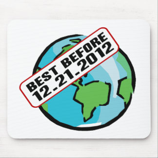 World Best Before 12.21.2012 Mouse Pad