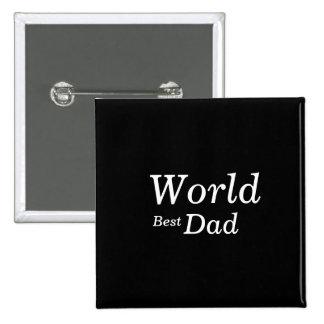 World Best Dad Pinback Buttons