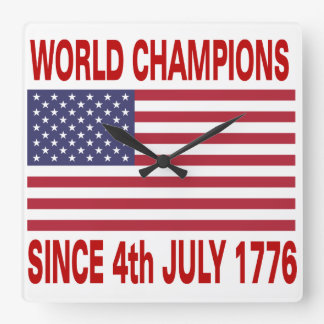 World champions since 4th July 1776 Square Wall Clock