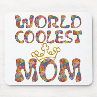 World Coolest Mom | make your own background Mousepad
