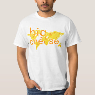 "World Is One Big ""Cheese"" T-Shirt"